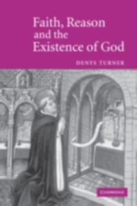 Cover Faith, Reason and the Existence of God