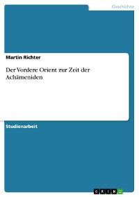 Cover Der Vordere Orient zur Zeit der Achämeniden