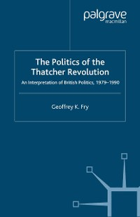 Cover The Politics of the Thatcher Revolution