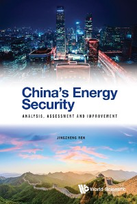 Cover China's Energy Security: Analysis, Assessment And Improvement