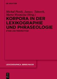 Cover Korpora in der Lexikographie und Phraseologie