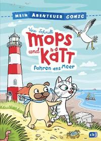 Cover Mein Abenteuercomic - Mops und Kätt fahren ans Meer