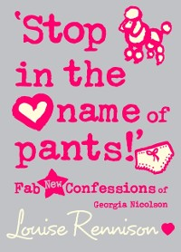 Cover 'Stop in the name of pants!' (Confessions of Georgia Nicolson, Book 9)