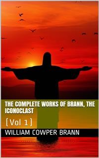 Cover The Complete Works of Brann, the Iconoclast — Volume 01