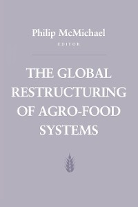 Cover The Global Restructuring of Agro-Food Systems