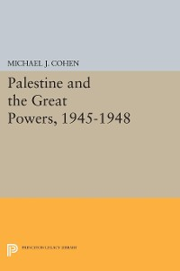 Cover Palestine and the Great Powers, 1945-1948