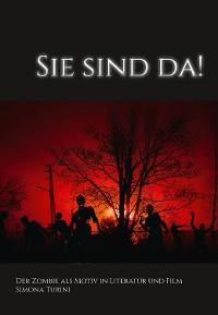 Cover Sie sind da! Der Zombie als Motiv in Literatur und Film.
