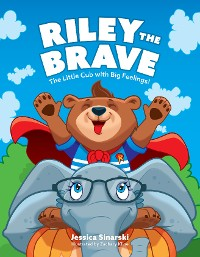 Cover Riley the Brave - The Little Cub with Big Feelings!