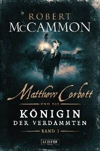 Cover MATTHEW CORBETT und die Königin der Verdammten (Band 1)