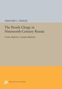 Cover The Parish Clergy in Nineteenth-Century Russia