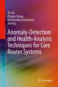 Cover Anomaly-Detection and Health-Analysis Techniques for Core Router Systems
