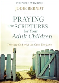 Cover Praying the Scriptures for Your Adult Children