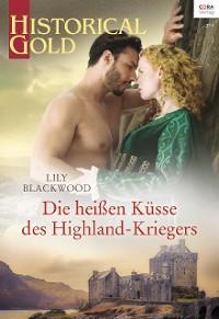 Cover Die heißen Küsse des Highland-Kriegers