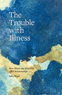 Cover The Trouble with Illness