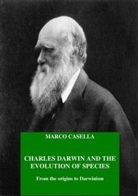Cover Charles Darwin and the evolution of species - From the origins to Darwinism