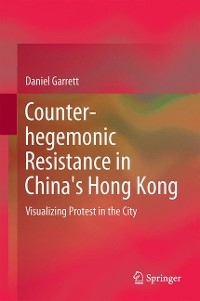 Cover Counter-hegemonic Resistance in China's Hong Kong
