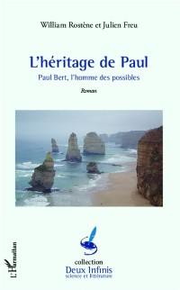 Cover HERITAGE DE PAUL - Paul Bert,'homme des possibles - Roman