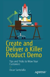 Cover Create and Deliver a Killer Product Demo