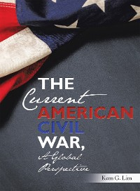 Cover The Current American Civil War, a Global Perspective