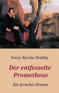 Cover Der entfesselte Prometheus - Ein lyrisches Drama