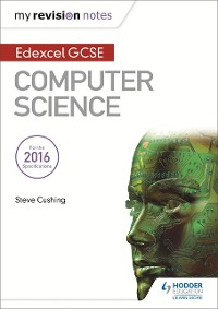 Cover Edexcel GCSE Computer Science My Revision Notes 2e