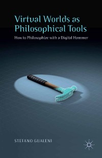 Cover Virtual Worlds as Philosophical Tools
