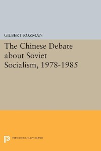 Cover The Chinese Debate about Soviet Socialism, 1978-1985
