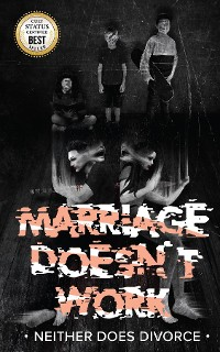 Cover MARRIAGE DOESN'T WORK | Neither Does Divorce