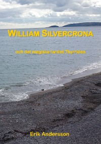 Cover William Silvercrona och det magiska landet Thyrridea