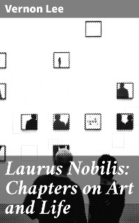 Cover Laurus Nobilis: Chapters on Art and Life