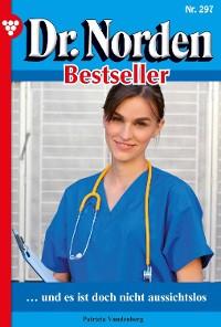 Cover Dr. Norden Bestseller 297 – Arztroman