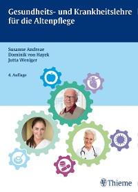 Cover Gesundheits- und Krankheitslehre für die Altenpflege