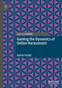 Cover Gaming the Dynamics of Online Harassment