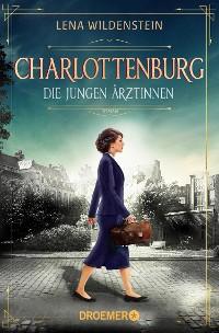 Cover Charlottenburg. Die jungen Ärztinnen