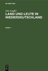 Cover Otto Lauffer: Land und Leute in Niederdeutschland. Band 1