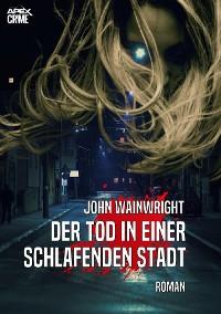 Cover DER TOD IN EINER SCHLAFENDEN STADT