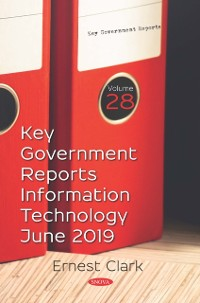 Cover Key Government Reports. Volume 28: Information Technology - June 2019