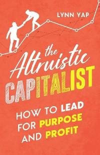Cover The Altruistic Capitalist