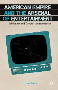 Cover American Empire and the Arsenal of Entertainment