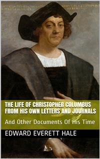 Cover The Life of Columbus / From His Own Letters and Journals and Other Documents of His Time