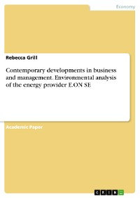 Cover Contemporary developments in business and management. Environmental analysis of the energy provider E.ON SE