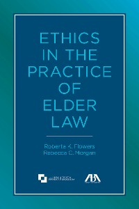 Cover Ethics in the Practice of Elder Law