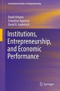 Cover Institutions, Entrepreneurship, and Economic Performance