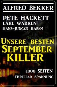 Cover Unsere besten September-Killer - 1000 Seiten  Thriller Spannung