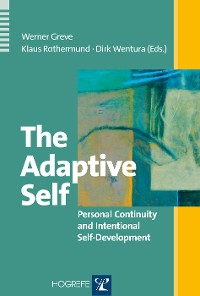 Cover The Adaptive Self: Personal Continuity and Intentional Self-Development
