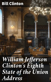 Cover William Jefferson Clinton's Eighth State of the Union Address