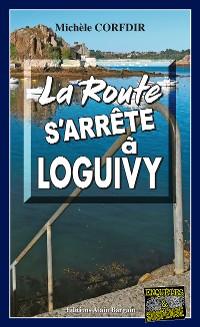Cover La route s'arrête à Loguivy-de-la-Mer
