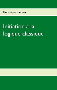 Cover Initiation à la logique classique