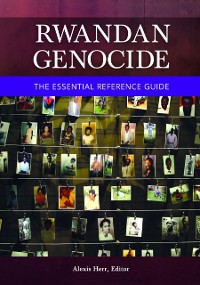 Cover Rwandan Genocide: The Essential Reference Guide