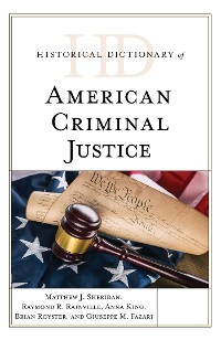 Cover Historical Dictionary of American Criminal Justice